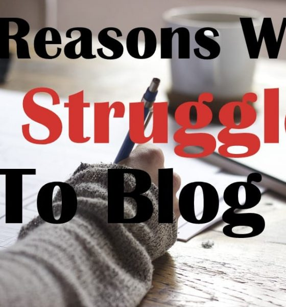 My 7 Struggles With Blogging