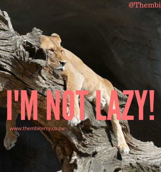 I'm not LAZY!!