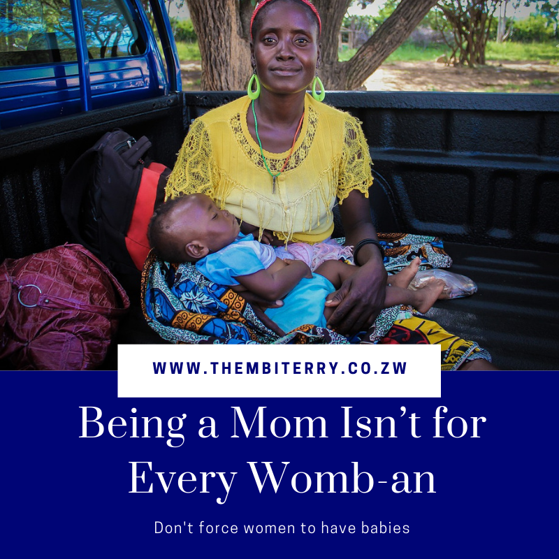 Being a Mom Isn't for Every Womb-an