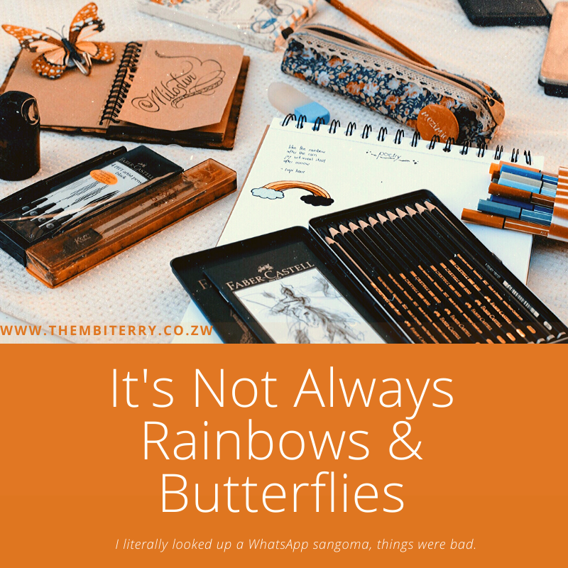 It's Not Always Rainbows and Butterflies